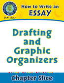 How to Write an Essay: Drafting and Graphic Organizers