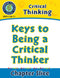 Critical Thinking: Keys to Being a Critical Thinker
