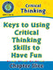Critical Thinking: Keys to Using Critical Thinking Skills to Have Fun