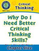 Critical Thinking: Why Do I Need Better Critical Thinking Skills?