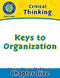 Critical Thinking: Keys to Organization