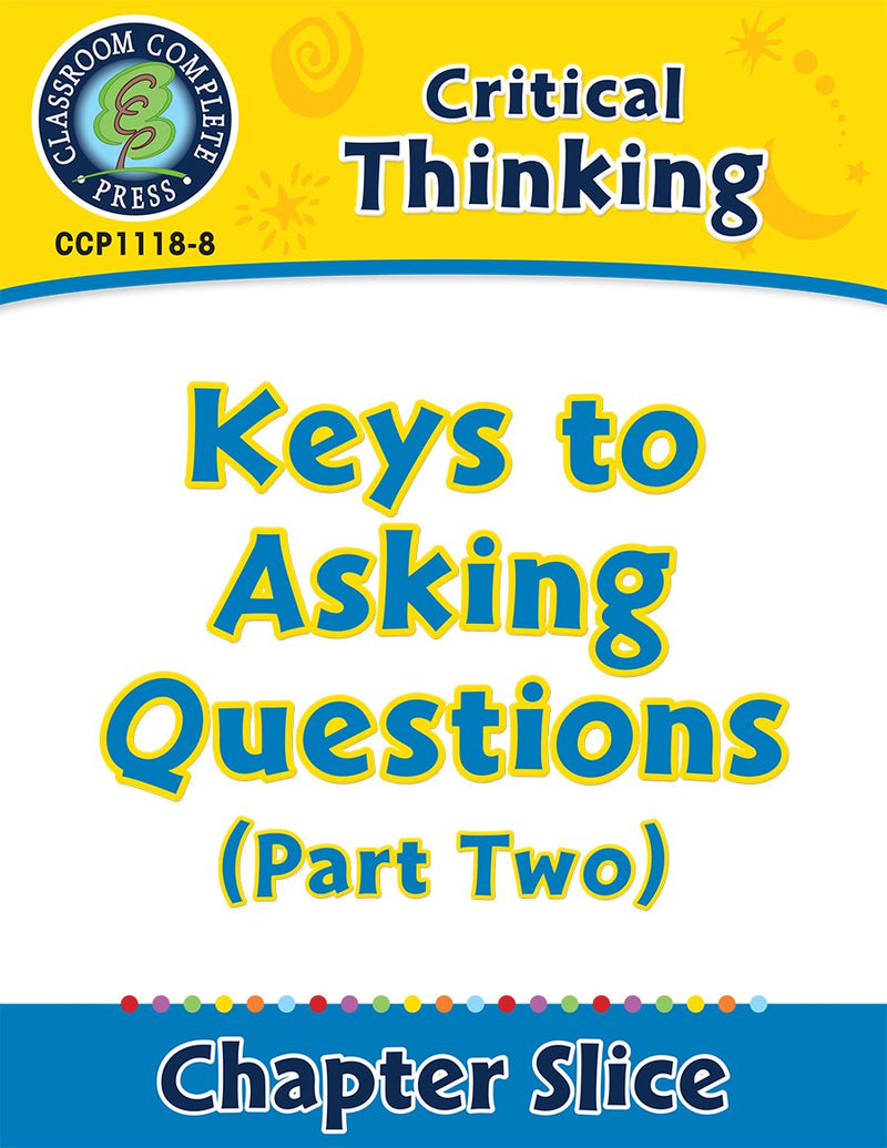 Critical Thinking: Keys to Asking Questions (Part Two)