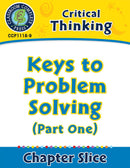 Critical Thinking: Keys to Problem Solving (Part One)