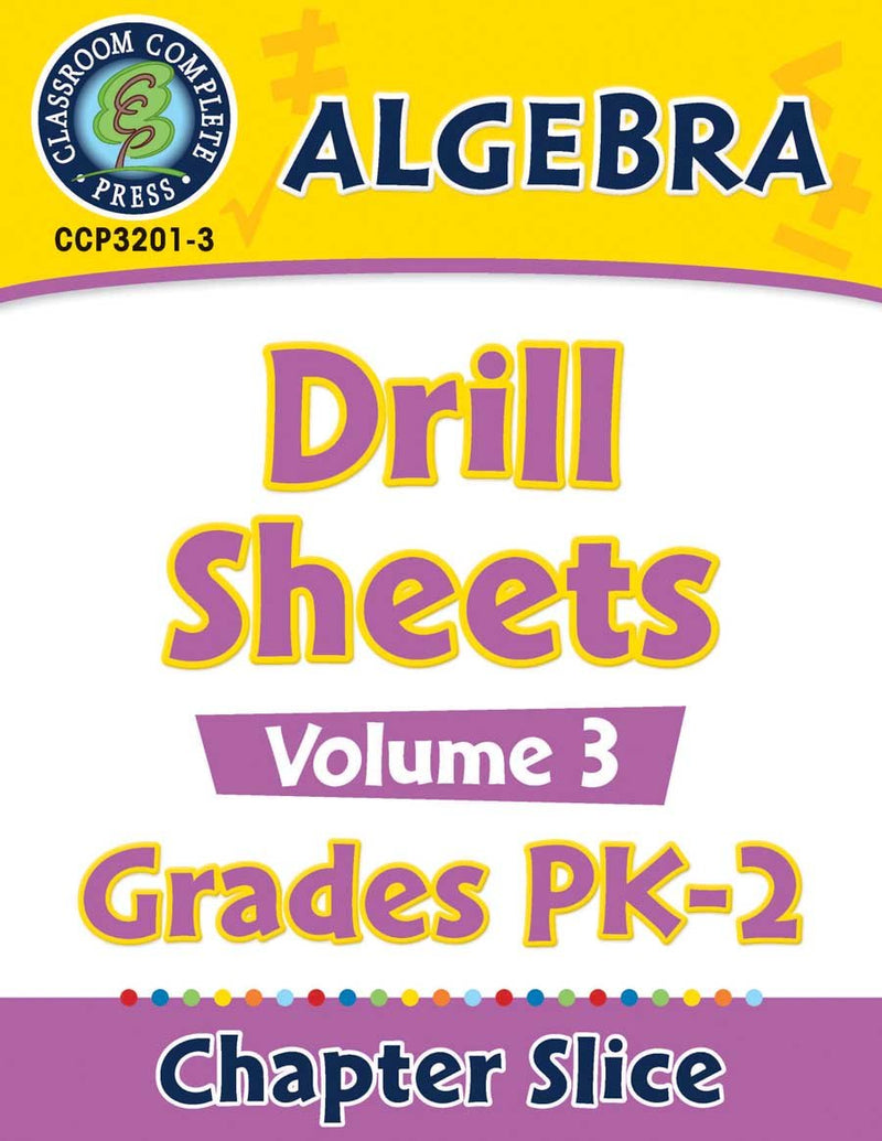 Algebra - Drill Sheets Vol. 3 Gr. PK-2