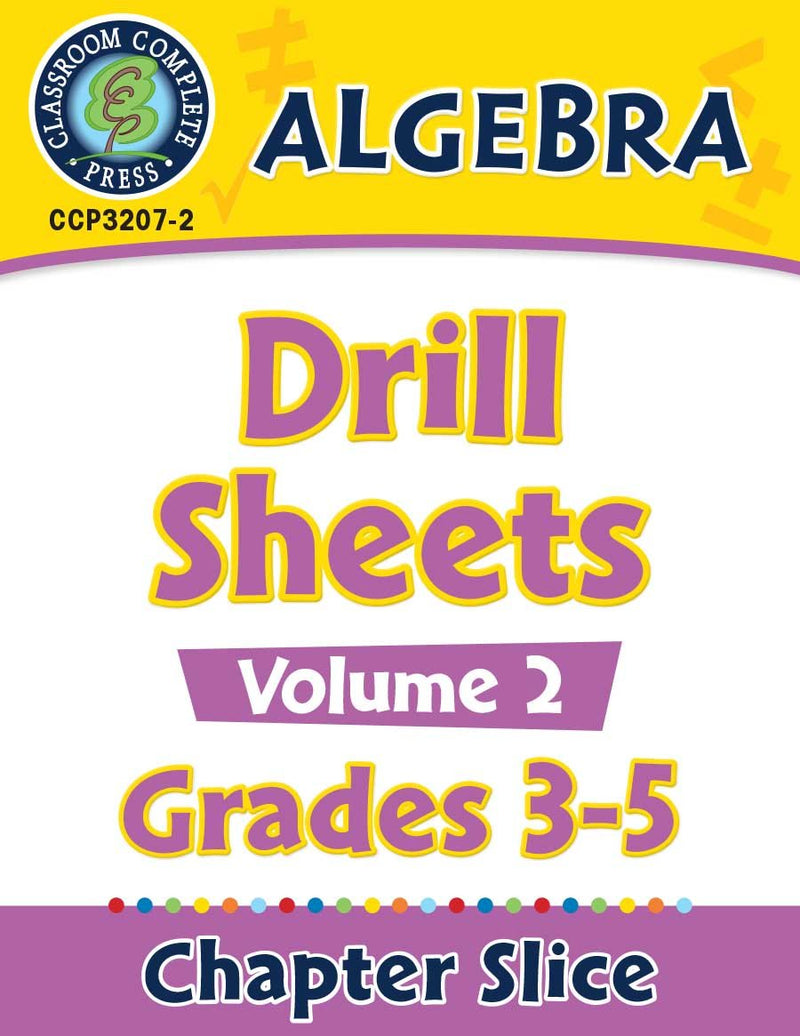 Algebra: Drill Sheets Vol. 2 Gr. 3-5