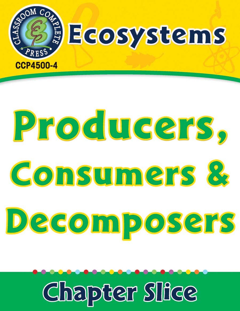 Ecosystems: Producers, Consumers and Decomposers