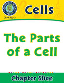 Cells: The Parts of a Cell