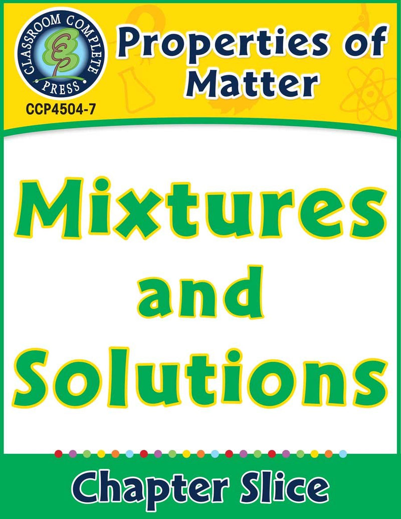 Properties of Matter: Mixtures and Solutions Gr. 5-8