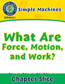 Simple Machines: What Are Force, Motion, and Work?
