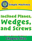 Simple Machines: Inclined Planes, Wedges, and Screws