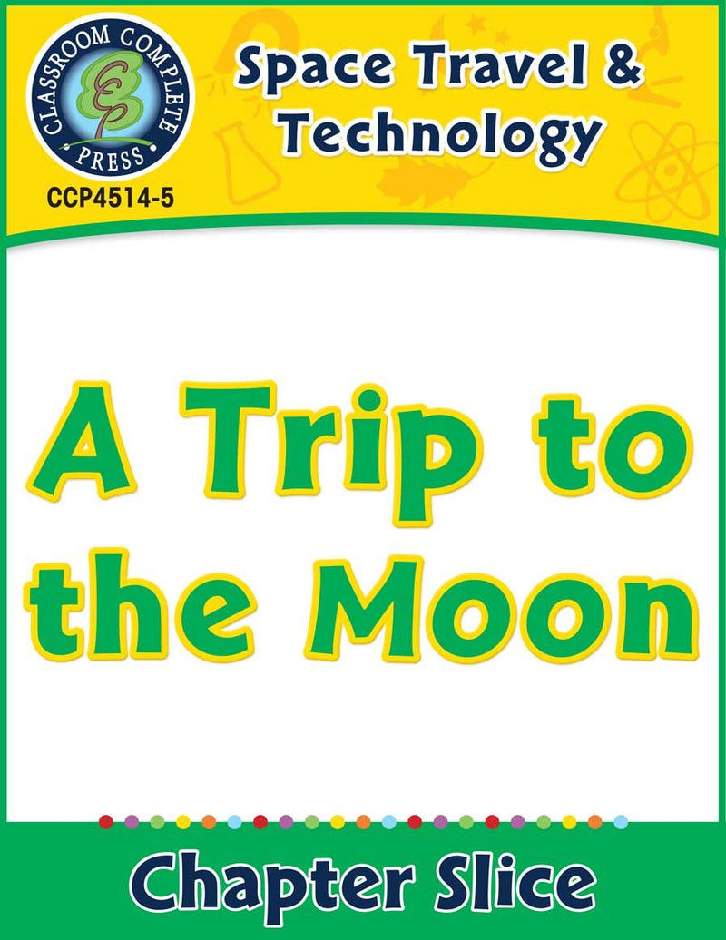 Space Travel & Technology: A Trip to the Moon Gr. 5-8
