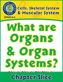 Cells, Skeletal & Muscular Systems: What Are Organs & Organ Systems? Gr. 5-8