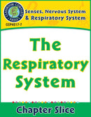 Senses, Nervous & Respiratory Systems: The Respiratory System Gr. 5-8