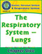Senses, Nervous & Respiratory Systems: The Respiratory System - Lungs Gr. 5-8