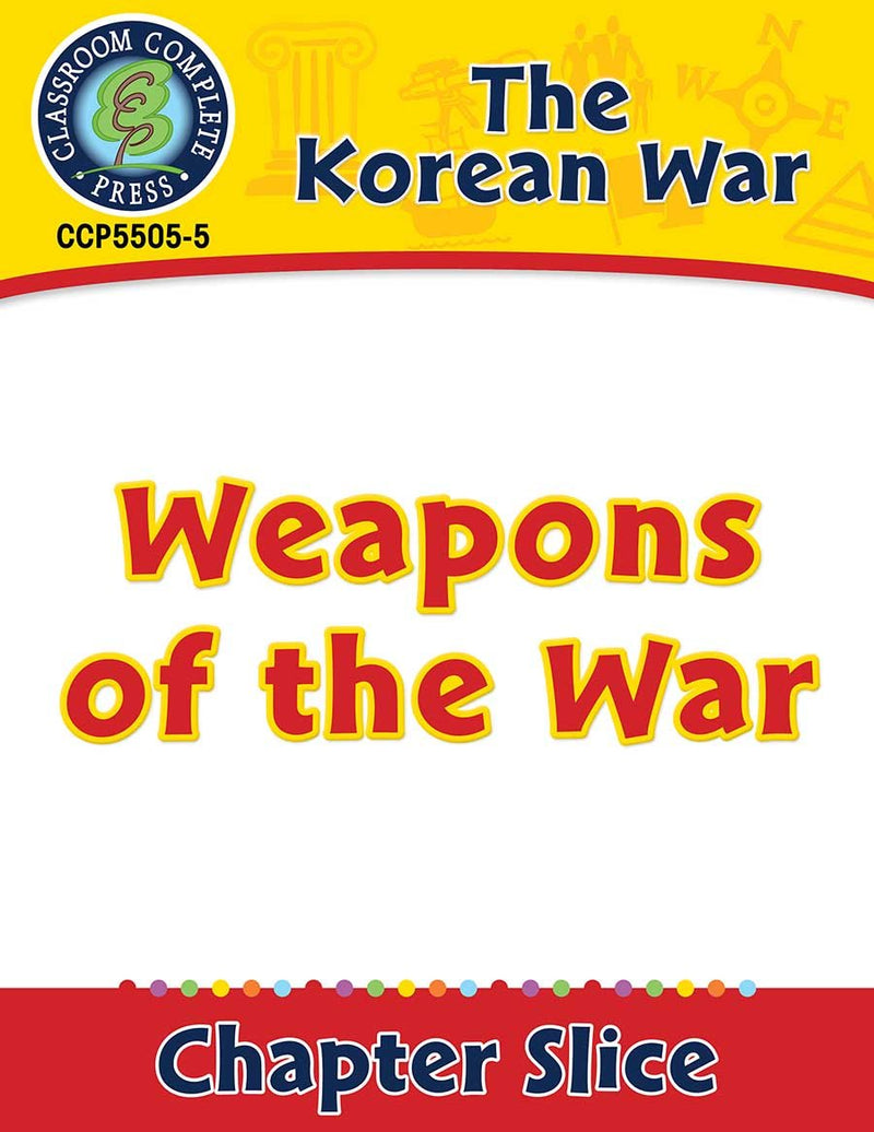 Korean War: Weapons of the War Gr. 5-8