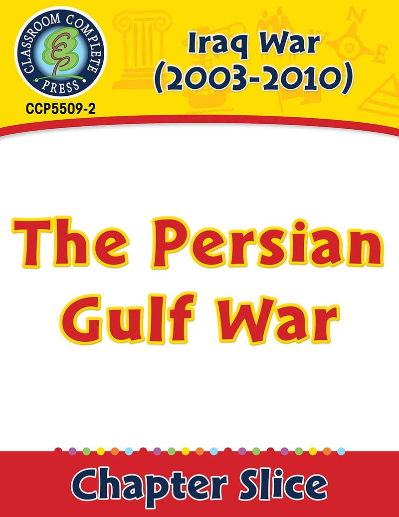 Iraq War (2003-2010): The Persian Gulf War Gr. 5-8