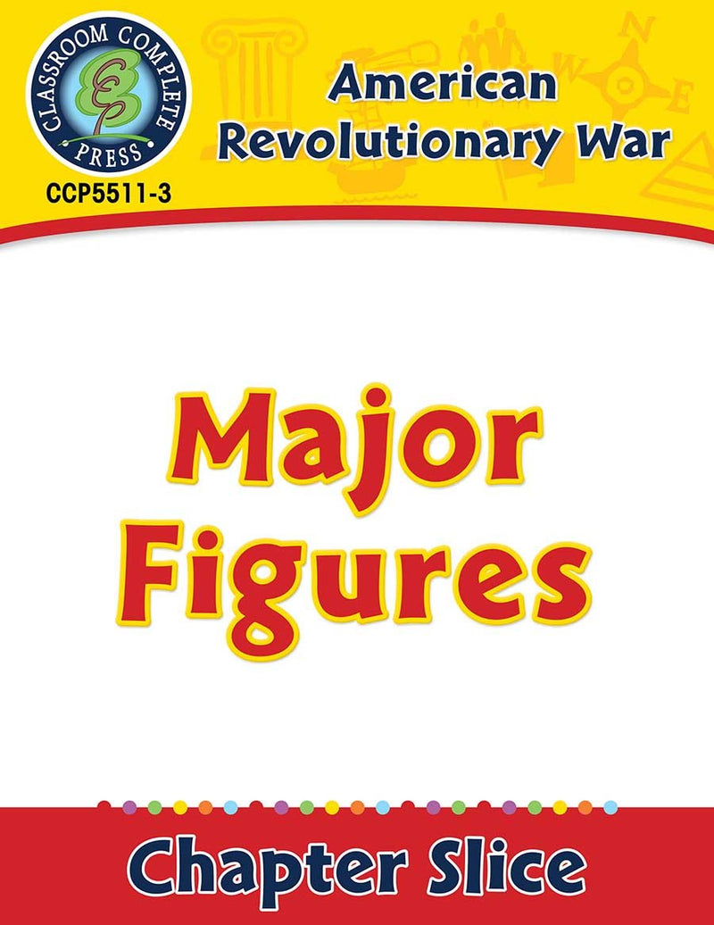 American Revolutionary War: Major Figures Gr. 5-8