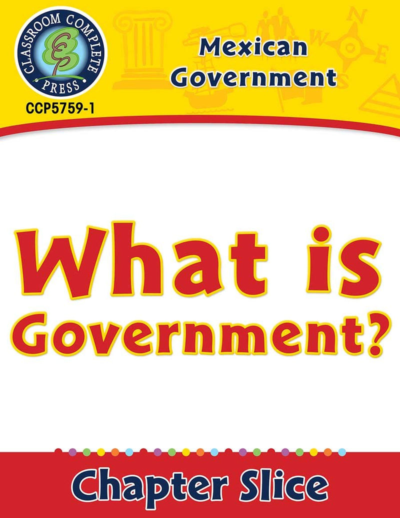 Mexican Government: What Is Government? Gr. 5-8