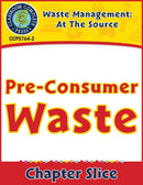 Waste: At the Source: Pre-Consumer Waste Gr. 5-8