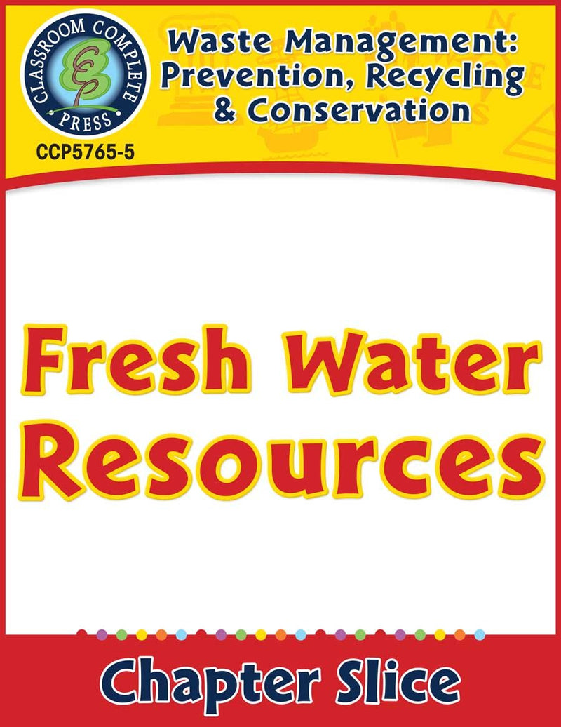 Prevention, Recycling & Conservation: Fresh Water Resources Gr. 5-8