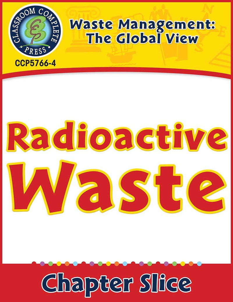 Waste: The Global View: Radioactive Waste Gr. 5-8