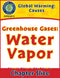 Climate Change: Causes: Greenhouse Gases: Water Vapor Gr. 5-8