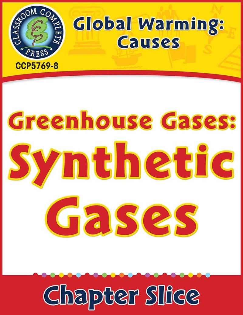 Climate Change: Causes: Greenhouse Gases: Synthetic Gases Gr. 5-8