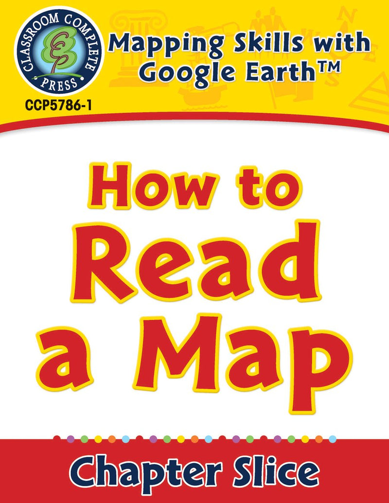 Mapping Skills with Google Earth Gr. PK-2: How to Read a Map