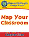 Mapping Skills with Google Earth Gr. PK-2: Map Your Classroom