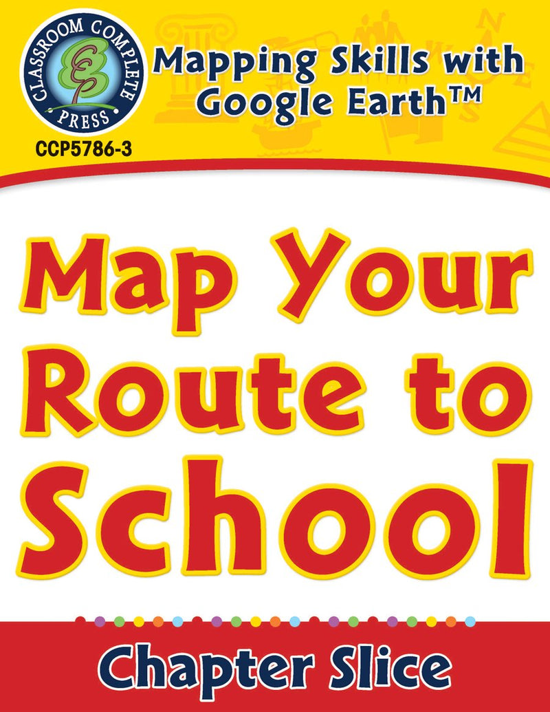 Mapping Skills with Google Earth Gr. PK-2: Map Your Route to School