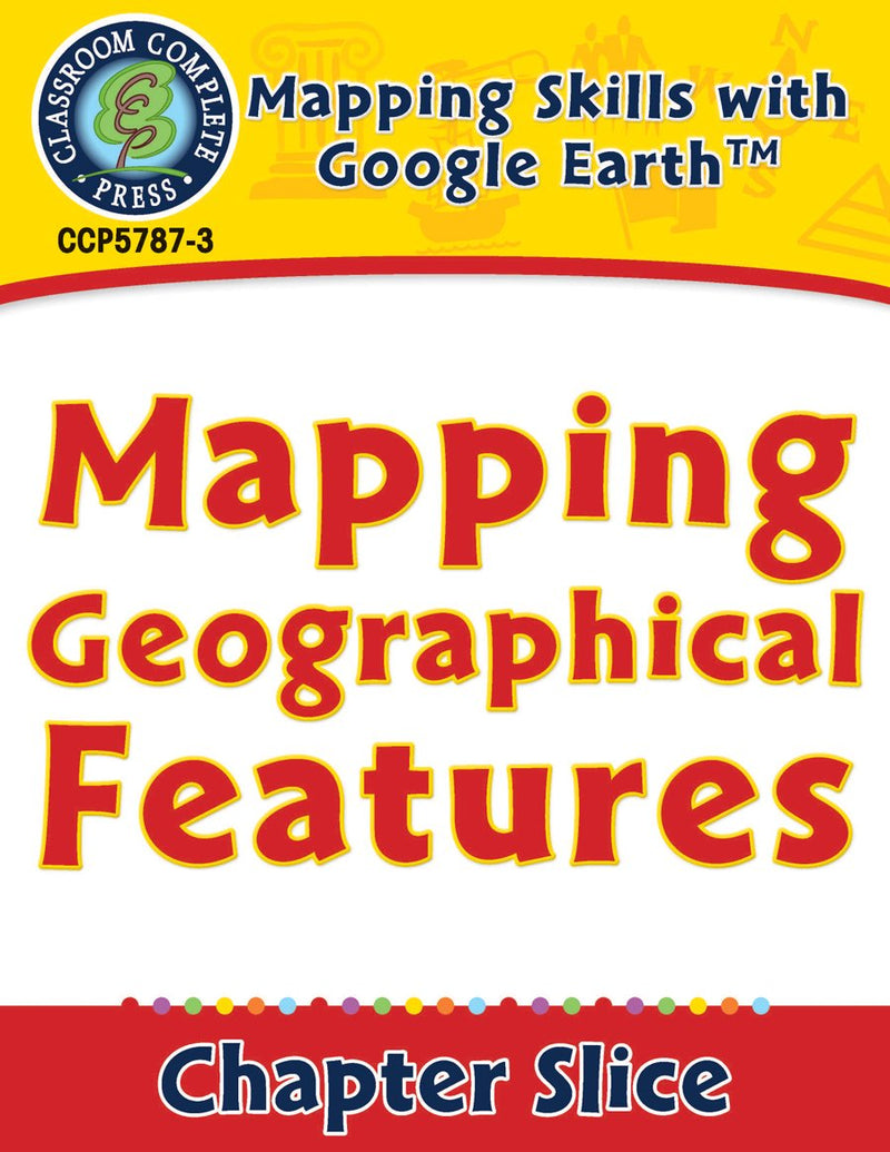 Mapping Skills with Google Earth Gr. 3-5: Mapping Geographical Features