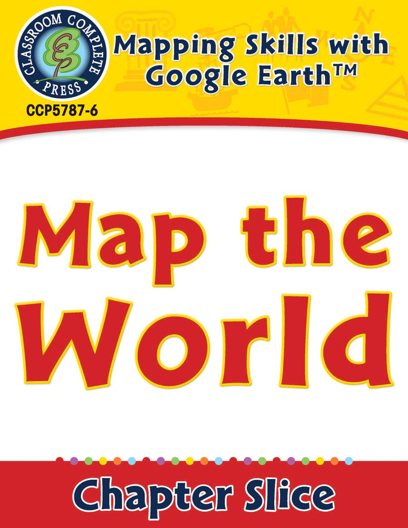Mapping Skills with Google Earth Gr. 3-5: Map the World