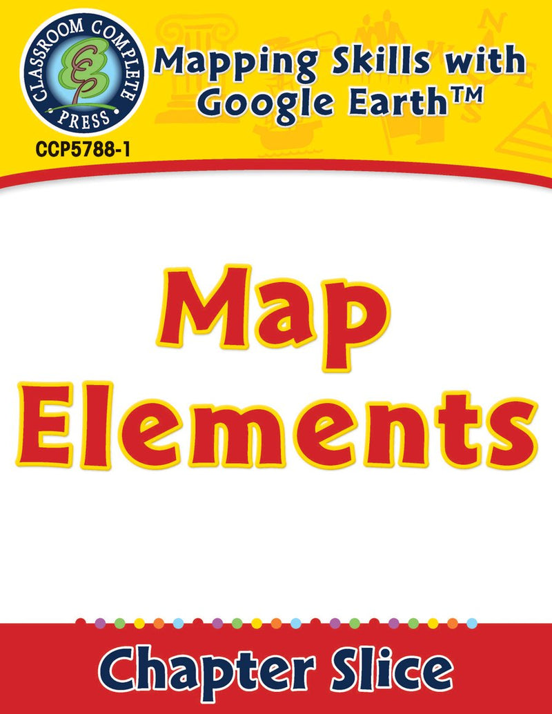 Mapping Skills with Google Earth Gr. 6-8: Map Elements