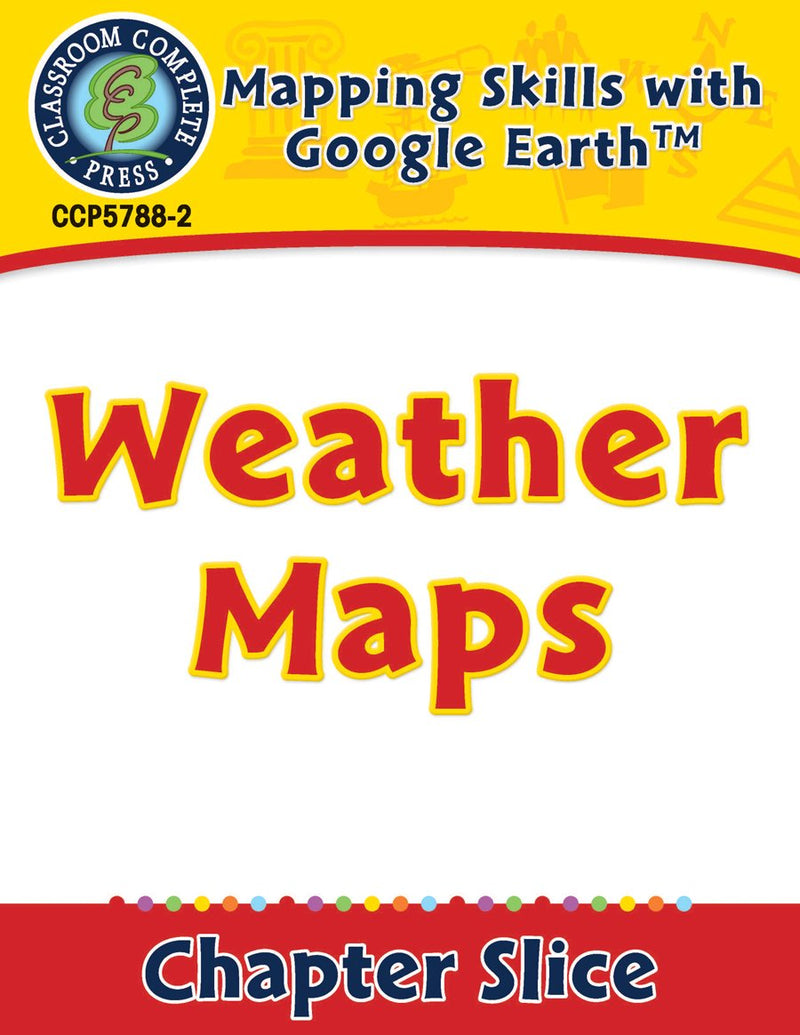 Mapping Skills with Google Earth Gr. 6-8: Weather Maps