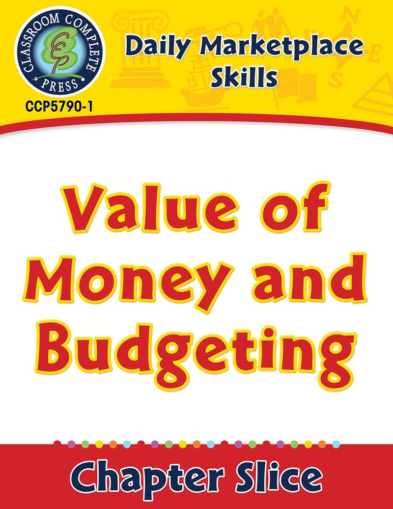 Daily Marketplace Skills: Value of Money and Budgeting Gr. 6-12