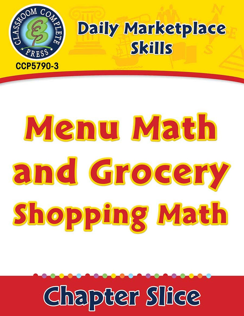 Daily Marketplace Skills: Menu Math and Grocery Shopping Math Gr. 6-12
