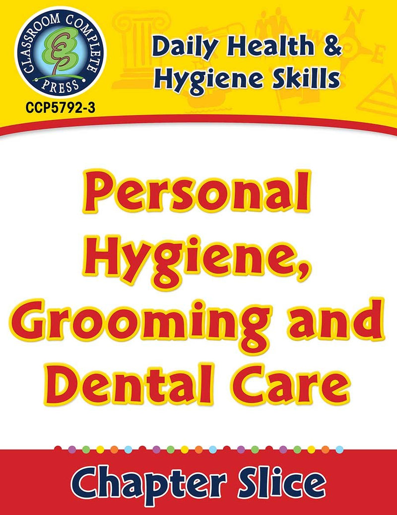 Daily Health & Hygiene Skills: Personal Hygiene, Grooming and Dental Care Gr. 6-12