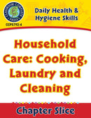 Daily Health & Hygiene Skills: Household Care: Cooking, Laundry and Cleaning Gr. 6-12