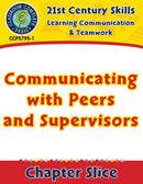 Learning Communication & Teamwork: Communicating with Peers and Supervisors Gr. 3-8+