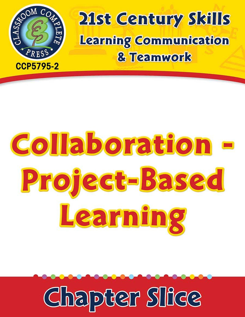 Learning Communication & Teamwork: Collaboration - Project-Based Learning Gr. 3-8+