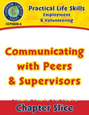 Employment & Volunteering: Communicating with Peers & Supervisors Gr. 9-12+