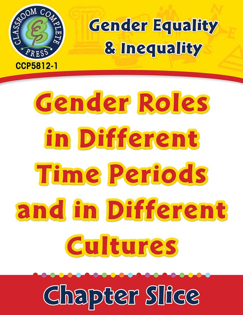 Gender Equality & Inequality: Gender Roles in Different Time Periods and in Different Cultures Gr. 6-Adult