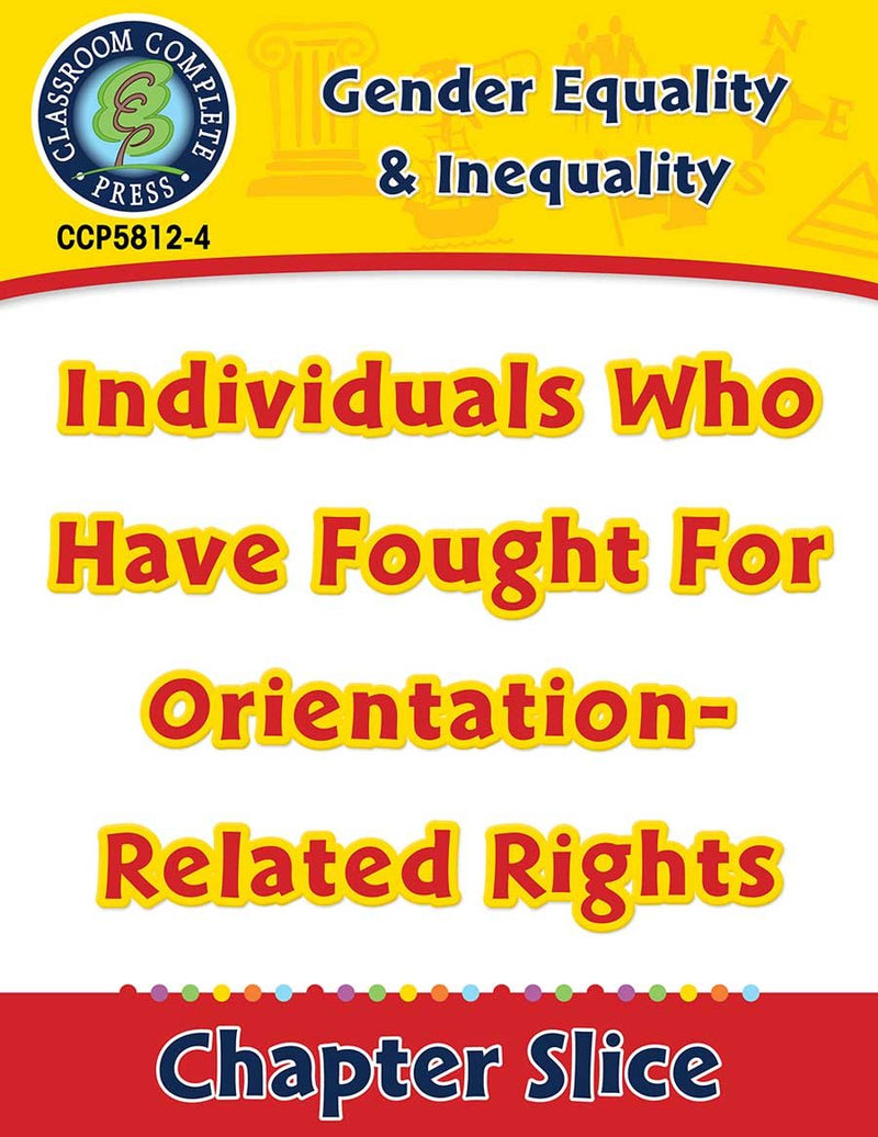 Gender Equality & Inequality: Individuals Who Have Fought For Orientation-Related Rights Gr. 6-Adult
