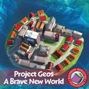 Project Geos: A Brave New World