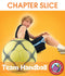 Team Handball - CHAPTER SLICE