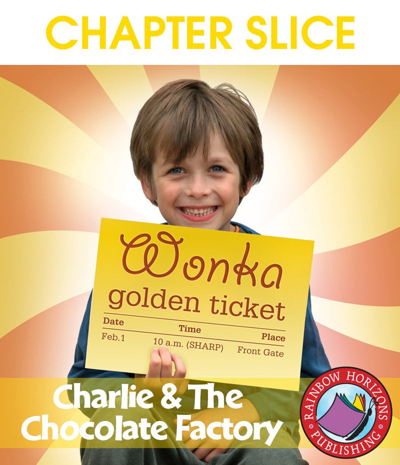 Charlie & The Chocolate Factory (Novel Study) - CHAPTER SLICE