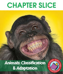 Animals: Classification & Adaptation - CHAPTER SLICE