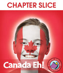 Canada Eh! - CHAPTER SLICE