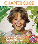 Art A La Carte: Super Nature - CHAPTER SLICE