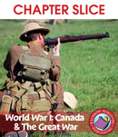 World War I: Canada & The Great War - CHAPTER SLICE
